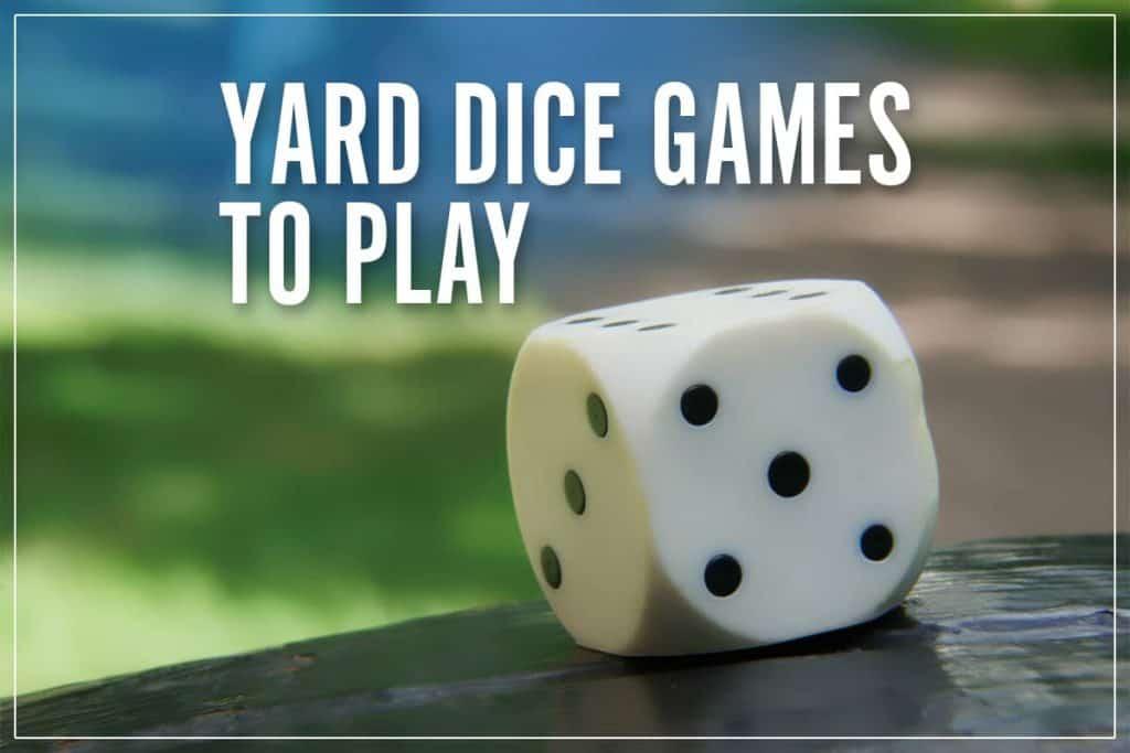 Yard Dice Games