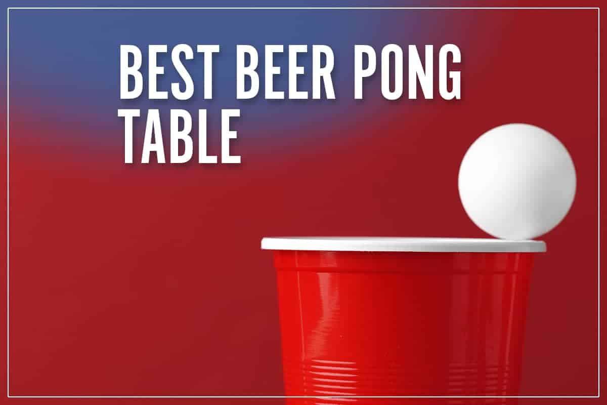 Best Beer Pong Table