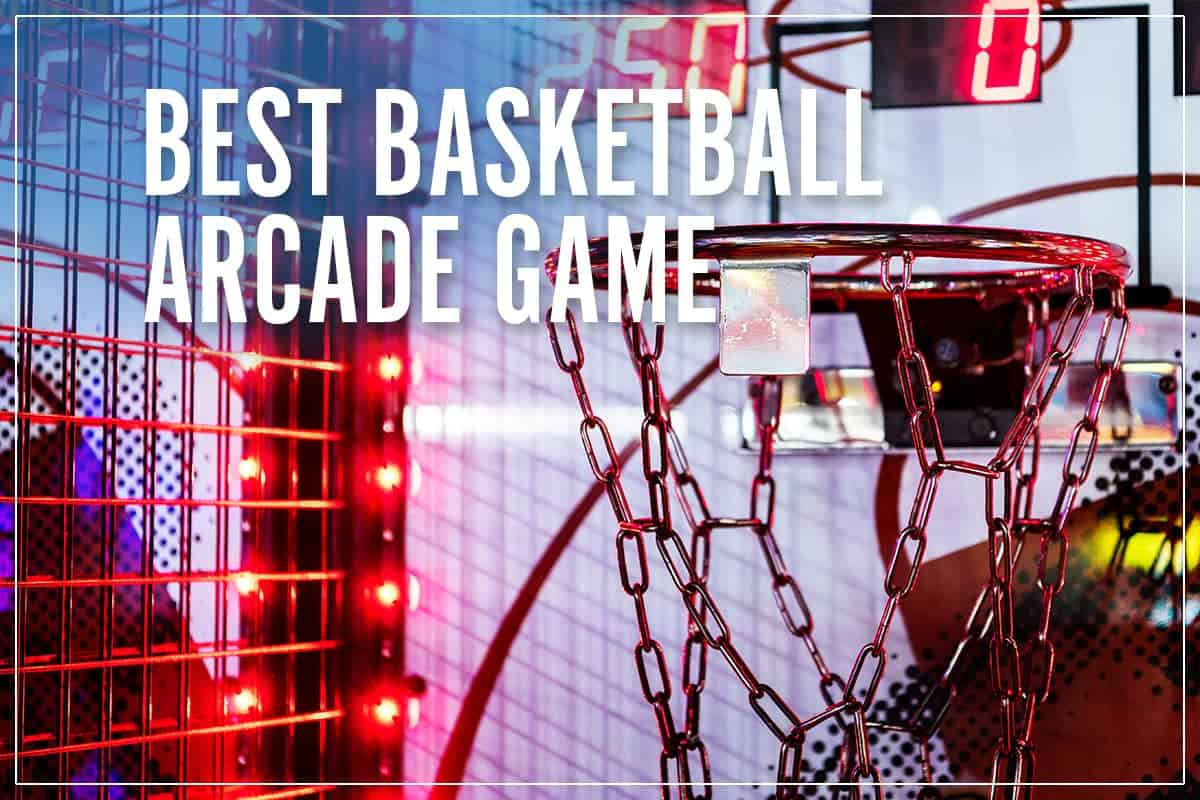 Best Basketball Arcade Game