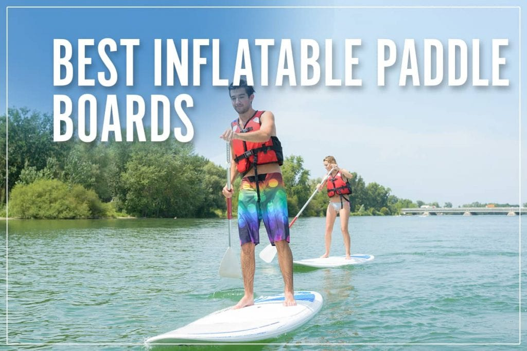 Best Inflatable Paddle