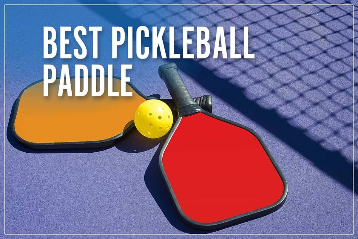 Best Pickleball Paddle