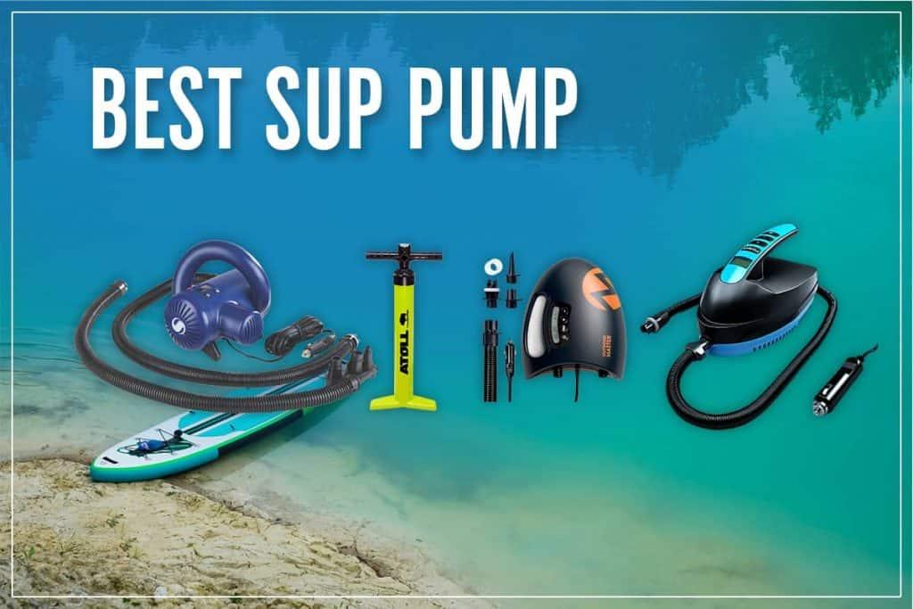 Best SUP Pump