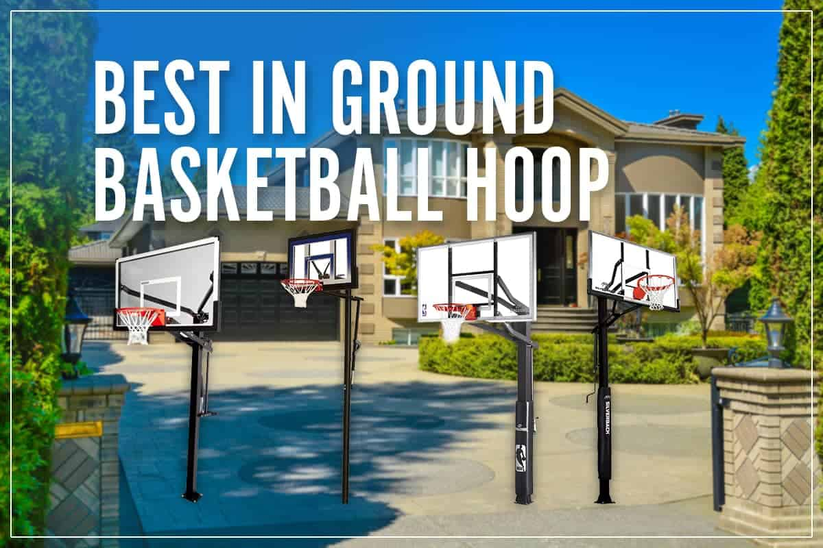 Best In Ground Basketball Hoop