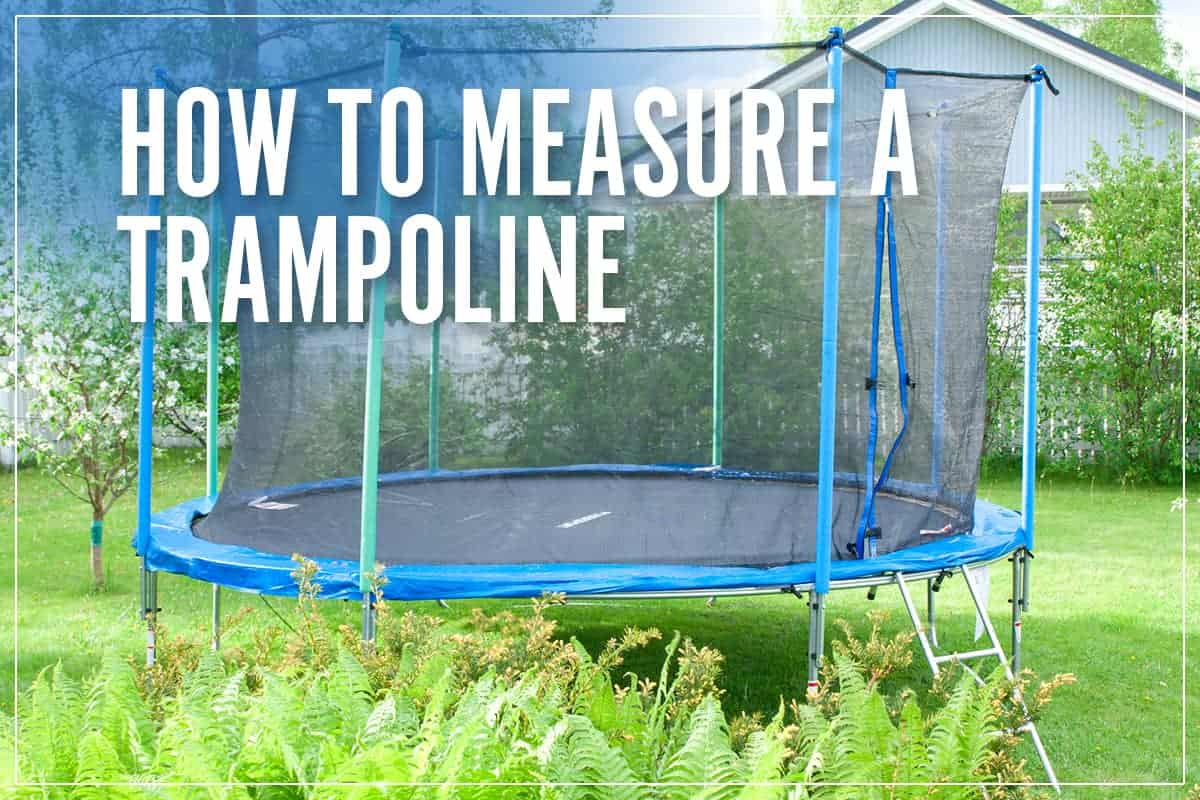 How To Measure A Trampoline